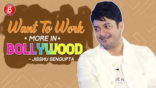 Jisshu Senguptas HONEST CONFESSION On Working In Bollywood