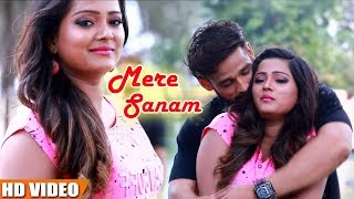 Mere Sanam   | New  Hindi Song 2018 Very Emotional Love Song  HD Video