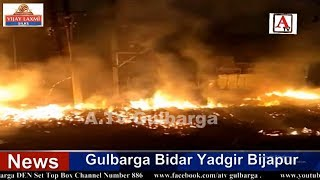 Gulbarga Me Fire Ka Bada Hadesa Tala A.Tv News 18-5-2019