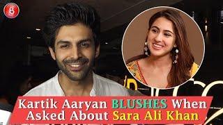 Kartik Aaryan BLUSHES When Asked About Sara Ali Khan
