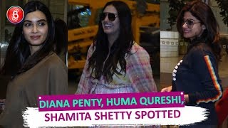 Diana Penty, Huma Qureshi Shamita Shetty Spotted At The Airport