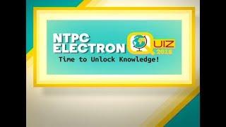 NTPC Electron Quiz -2018 (Regional Rounds)