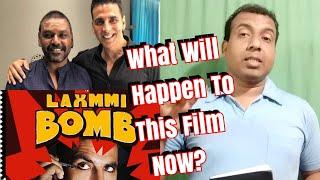 What Will Happen To Laxmmi Bomb Movie Now?