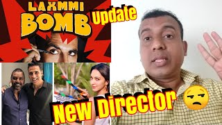 Akshay Kumar and Laxmmi Bomb Producers Decide To Take New Director No More Raghava Lawrence!