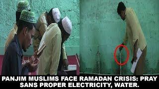 Panjim Muslims Face Ramadan Crisis: Pray Sans Proper Electricity, Water.
