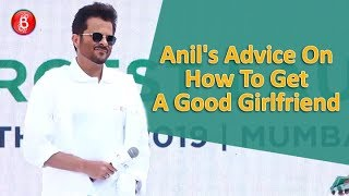 Anil Kapoors HILARIOUS Advice On How To Get A Good Girlfriend