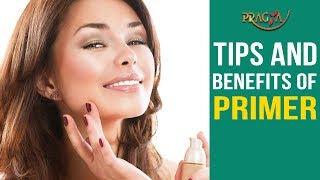 Watch Tips and Benefits of Primer | Makeup Tutorial