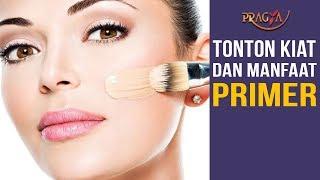 Tonton Kiat dan Manfaat Primer | Tutorial Makeup