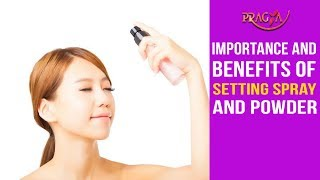 Watch Importance and Benefits of Setting Spray and Powder