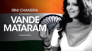 Vande Mataram Cover by Rini Chandra