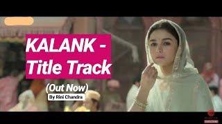 Kalank Title Track | Madhuri Sonakshi Alia Sanjay Aditya Varun| Arjit  | Pritam| Rini Chandra