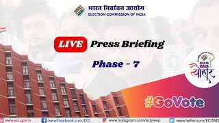 ECI PRESS BRIEFING PHASE-7