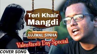 Hindi Video Song - Teri Khair Mangdi - Ujjwal Sinha - Romantic Hindi Songs 2019