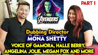 Exclusive Chit-Chat With Mona Shetty | Voice Of Gamora (Avengers Endgame) Halle Berry, Angelina