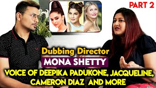 Exclusive Interview With Mona Shetty | Voice Of Deepika Padukone, Jacqueline, And More
