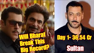 Will Bharat Movie Able To Beat Sultan Movie 1st Day Record?