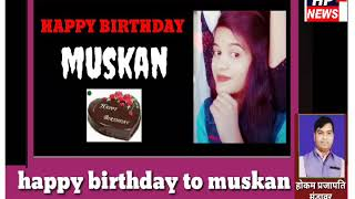 Muskan happy birthday to you