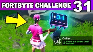 FORTBYTE #31 - Found AT METEOR CRACK OVERLOOK LOCATION Fortnite Fortbyte 31 Challenge