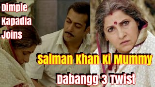 Dimple Kapadia To Roped In To Play Salman Khan Mother In Dabangg 3