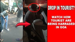 DROP IN TOURIST? WATCH: How Tourist Are being Harassed In Goa