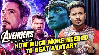 Avengers Endgame Vs Avatar Box Office | How Much More Needed To Beat AVATAR?