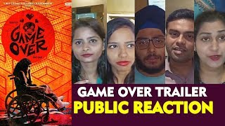 Game Over Trailer | PUBLIC REACTION | Taapsee Pannu