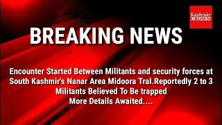 Encounter Started Between Militants and security forces at South Kashmir's Tral
