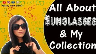 All About Sunglasses & My Collection ????????