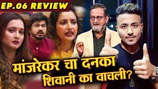 Manjrekar ATTACKS Rupali, Madhav Neha Spares Shivani | Weekend Cha Daav Ep. 06 Review | BBM 2