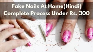 How to Apply Artificial Nails (Hindi) | Fake Nails at Home | Fake Nails Tutorial | DIY Fake Nails