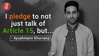 Ayushmann Khurranas EXPLOSIVE Pledge On Article 15'