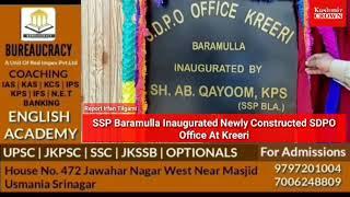 SSP BARAMULLA INAUGURATED NEWLY CONSTRUCTED SDPO OFFICE AT KREERI