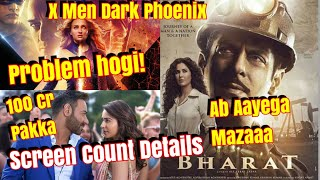 Bharat Vs X-Men Dark Phoenix Vs De De Pyaar De Screen Count Details!
