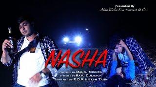 Hindi Short Film - Nasha नशा - Bollywood Latest Hindi Short Films/Movie