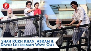 Shah Rukh Khan, AbRam & David Letterman Wave Out To A Sea Of Fans Outside Mannat