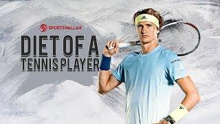 Diet Of A Tennis Player!