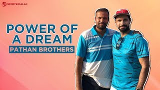 #MotivationalStories - Irfan And Yusuf Pathan: The Power Of A Dream
