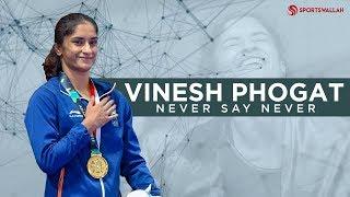 Vinesh Phogat's Never Say Die Atttitude!
