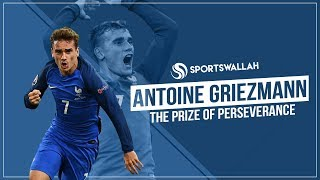 #MotivationalStories - Antoine Griezmann's Prize Of Perseverance!