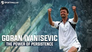 #MotivationalStories | Goran Ivanisevic - The Power Of Persistence!