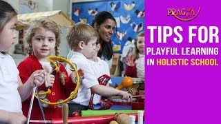 Watch Tips For Playful Learning in Holistic School