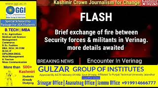 Flash  Exchange of fire between Security forces and militants in Verinag more details awaited