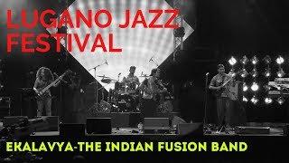 Samsara - Ekalavya - Abhijith P S Nair-Sandeep Mohan-Mohini Dey -Lugano Jazz Festival 2018