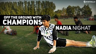 Off The Ground With Champions - Nadia Nighat