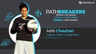 PATHBREAKERS EP 3 - In conversation with Aditi Chauhan, Captain, Indian Women's Football team