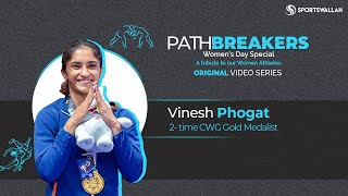 PATHBREAKERS EP 4 - In conversation with Vinesh Phogat, 2-time Commonwealth Games Gold Medalist