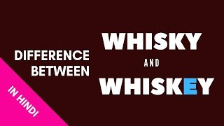 What is the Difference  Between Whisky & Whiskey? in Hindi | Whisky or Whiskey | Cocktails India