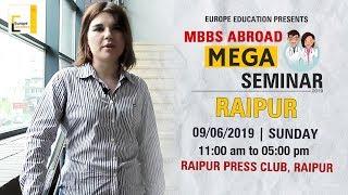RAIPUR  MBBS ABROAD MEGA SEMINAR   9th June 2019   Europe Education