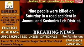 Nine people were killed on Saturday in a road accident in Jammu and Kashmir's Leh district.
