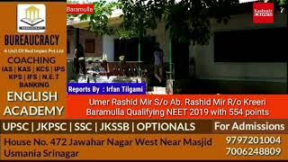 Umer Rashid Mir S/o Ab. Rashid Mir R/o Kreeri  Baramulla Qualifying NEET 2019 with 554 Points